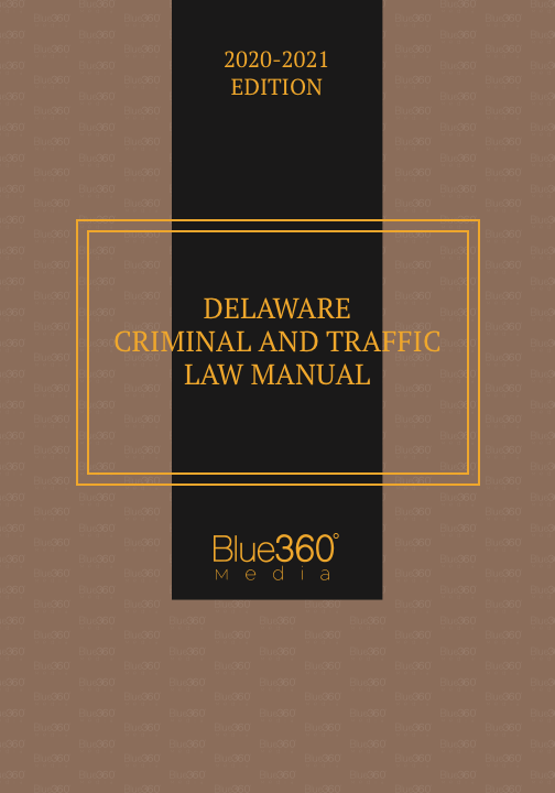 Delaware Criminal & Traffic Law Manual 2020-2021 Edition - Pre-Order