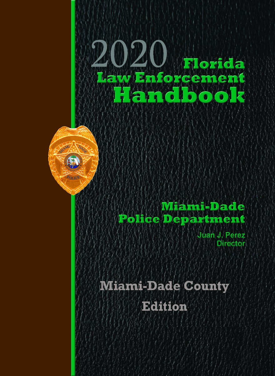 Florida Law Enforcement Handbook, Miami-Dade Edition - 2020 Edition