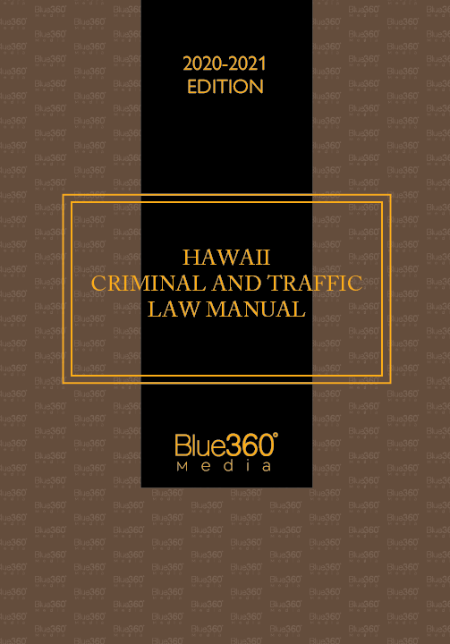 Hawaii Criminal & Traffic Law Manual 2020 -2021 Edition - Pre-Order