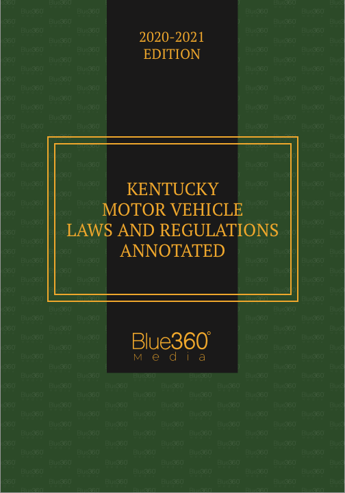 Kentucky Motor Vehicle Laws Annotated 2020-2021 Edition - Pre-Order