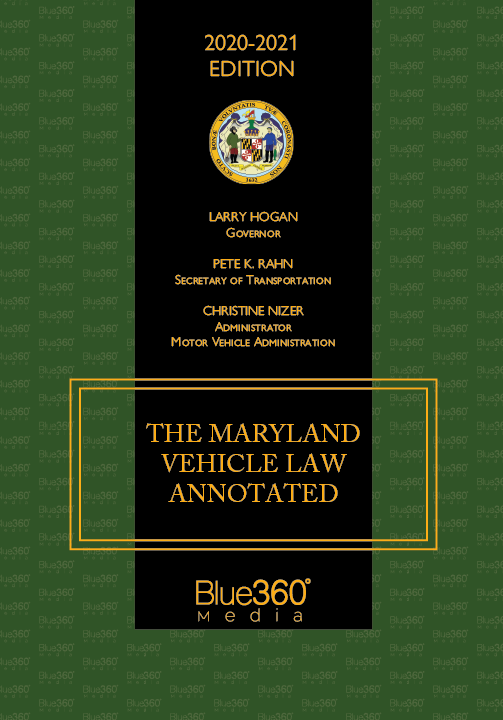 Maryland Vehicle Law Annotated 2020-2021 Edition - Pre-Order