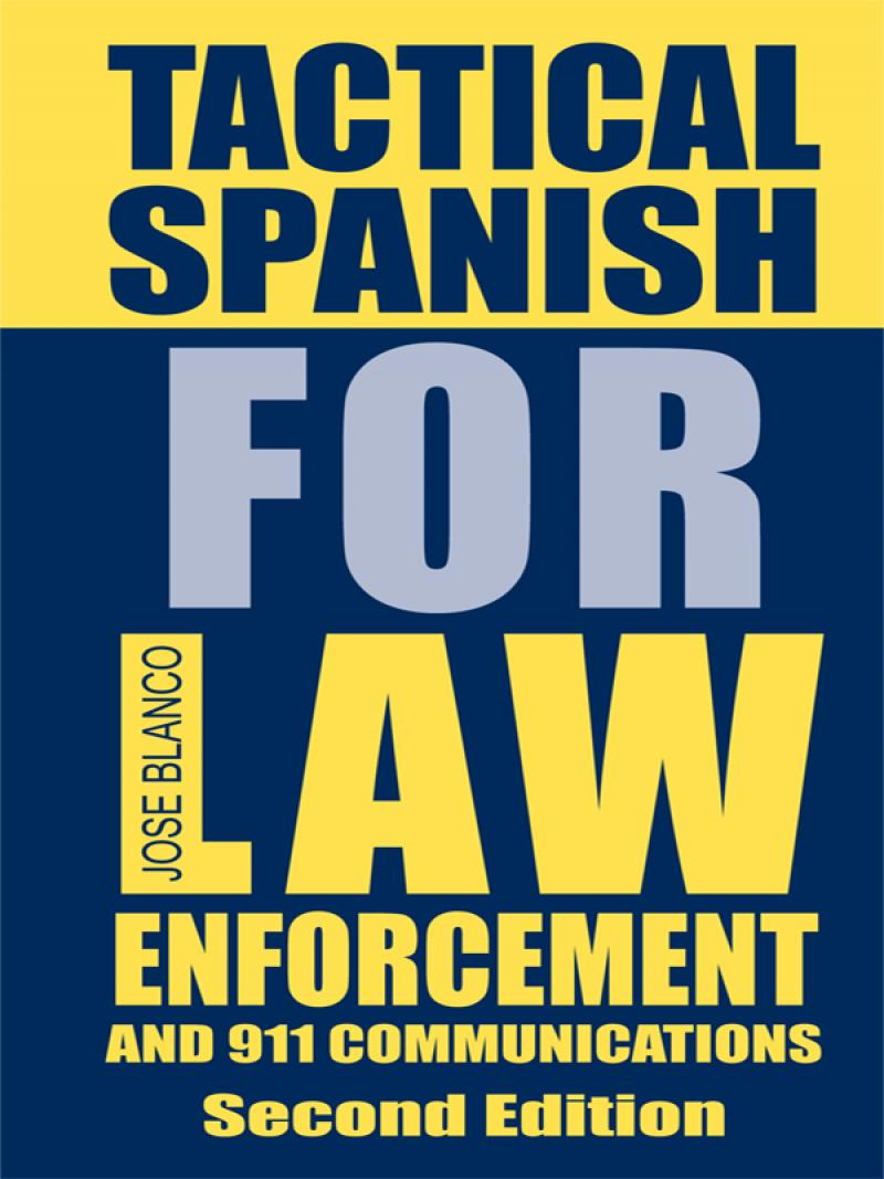 Tactical Spanish for Law Enforcement, Second Edition