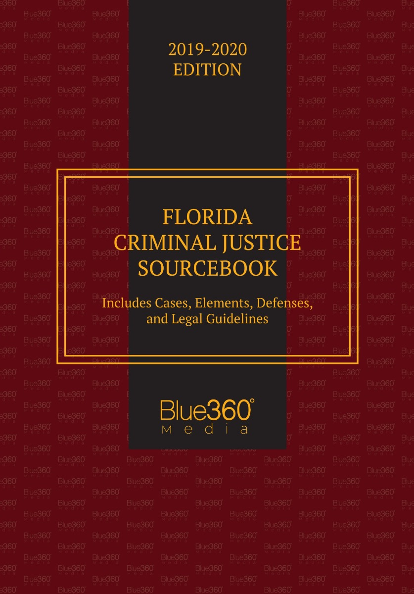 Florida Criminal Justice Sourcebook 2019-2020 Edition