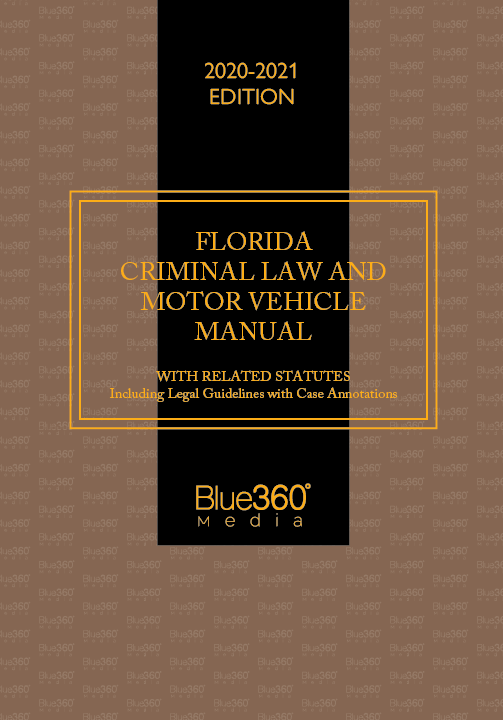 Florida Criminal Law & Motor Vehicle Manual 2020-2021 Edition - Pre-Order