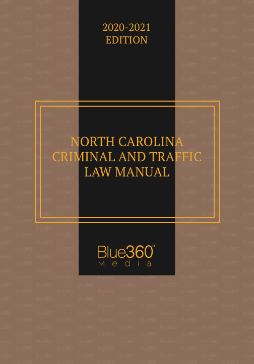 North Carolina Criminal & Traffic Law Manual 2020-2021 Edition - Pre-Order