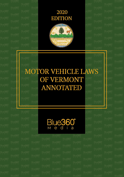 Motor Vehicle Laws of Vermont Annotated 2020 Edition - Pre-Order