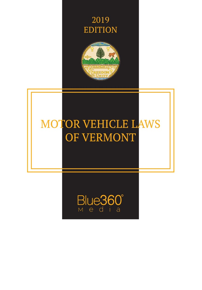 Vermont Motor Vehicle Laws - 2019 Edition