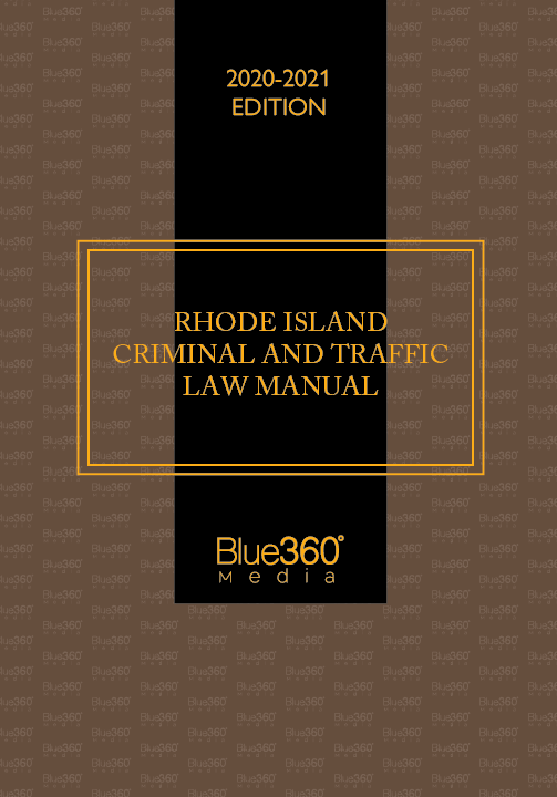 Rhode Island Criminal & Traffic Law Manual 2020-2021 Edition - Pre-Order