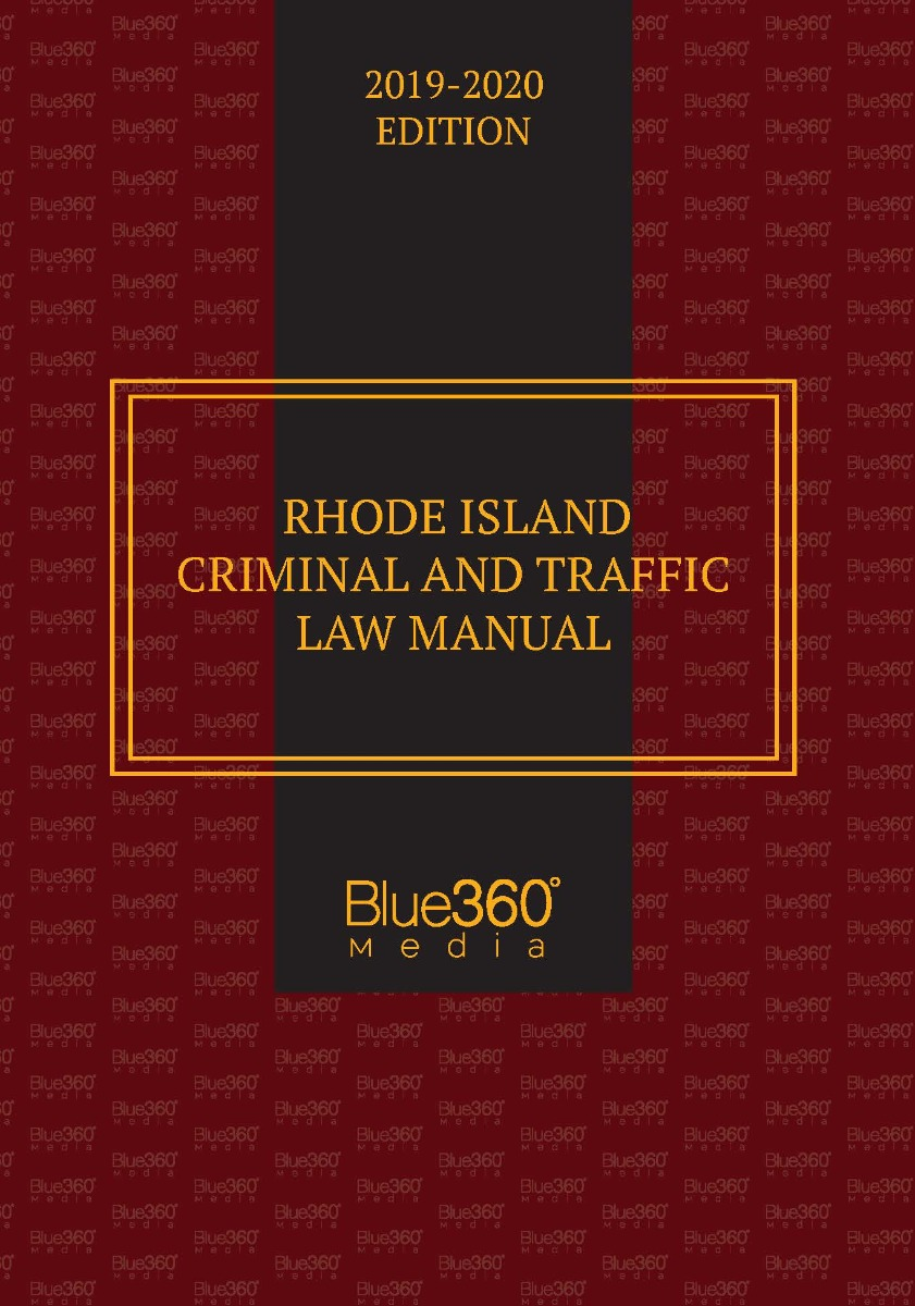 Rhode Island Criminal & Traffic Law Manual - 2019-2020 Edition