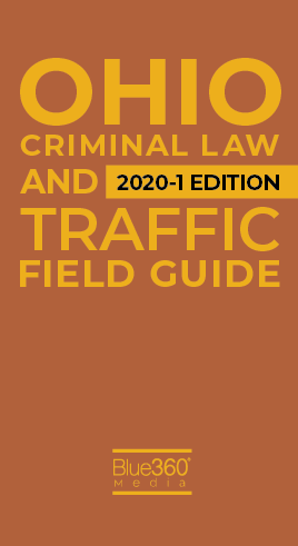 Ohio Criminal & Traffic Law Field Guide 2020 - Spring Edition