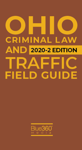 Ohio Criminal and Traffic Law Field Guide Fall Edition 2020 - Pre-Order