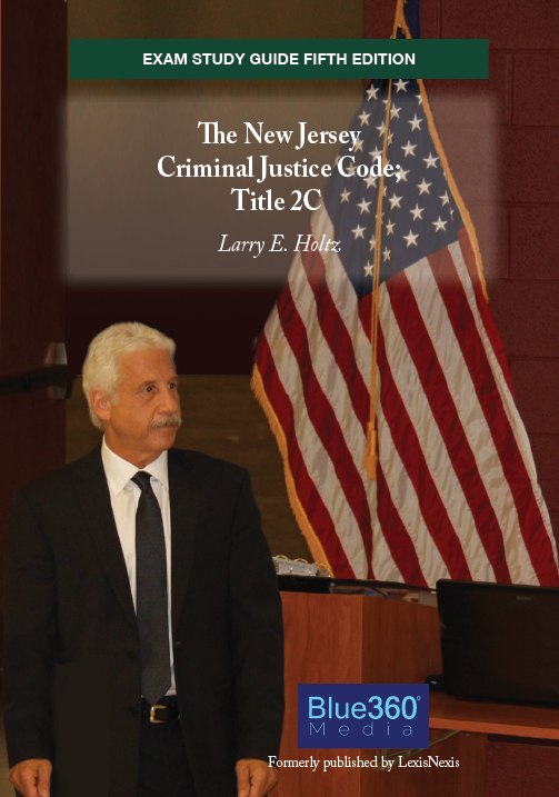 New Jersey Exam Study Guide Criminal Justice Code Title 2C - 6th Edition (2021)