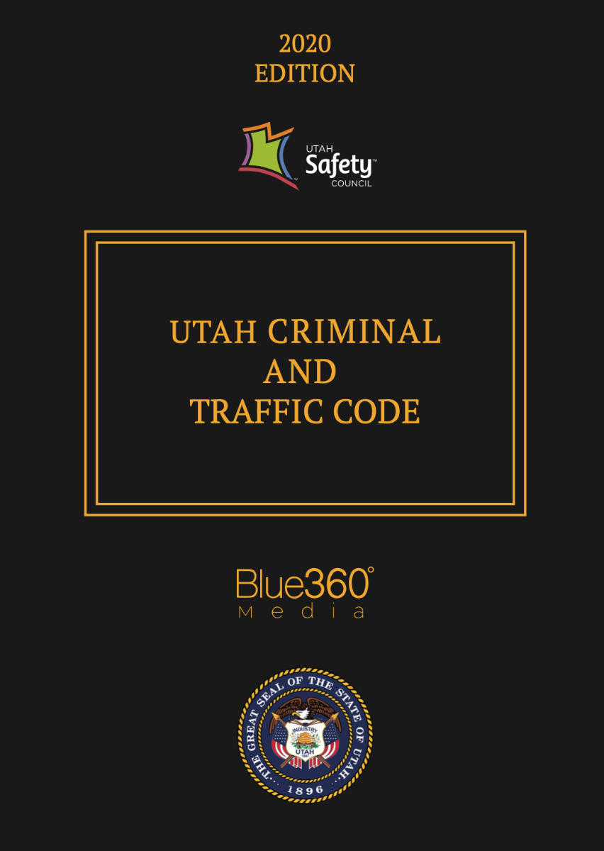 Utah Criminal & Traffic Code 2020 Edition