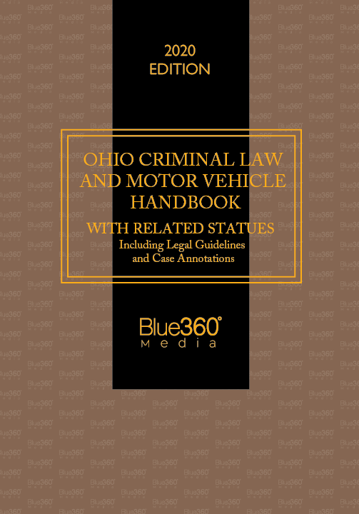 Ohio Criminal Law & Motor Vehicle Handbook 2020 Edition - Pre-Order