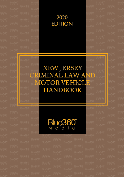 New Jersey Criminal Law & Motor Vehicle Handbook 2020 Edition