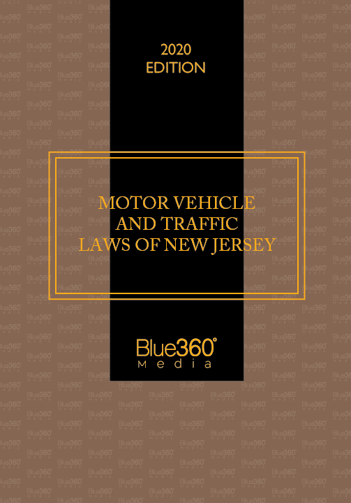 Motor Vehicle & Traffic Laws of New Jersey 2020 Edition