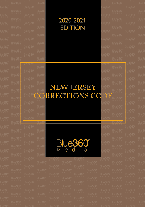 Corrections Code of New Jersey - 2020-2021 Edition