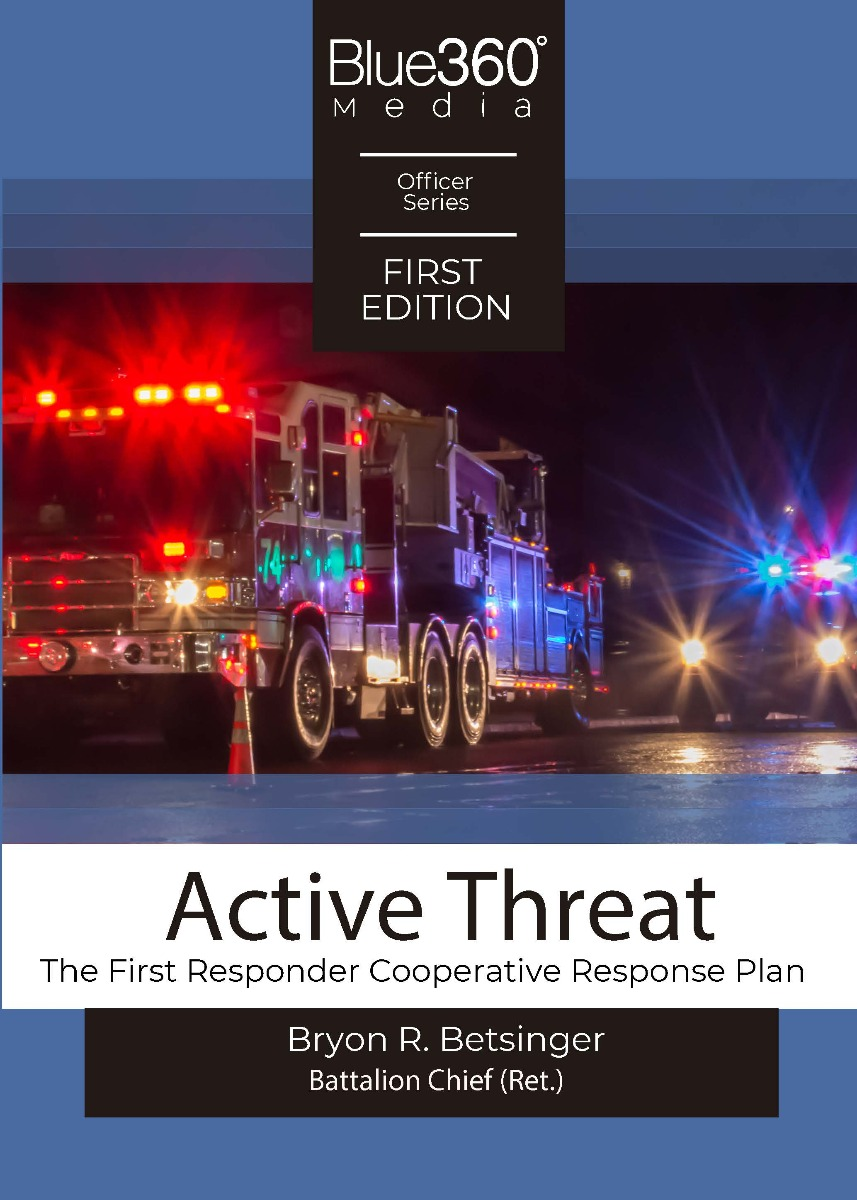 Active Threat - The First Responder Cooperative Response Plan 2019 Edition