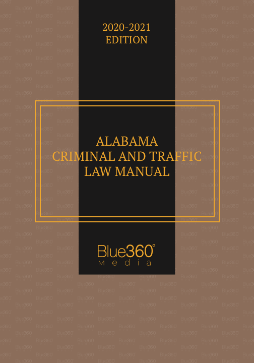 Alabama Criminal & Traffic Law Manual 2020-2021 Edition - Pre-Order