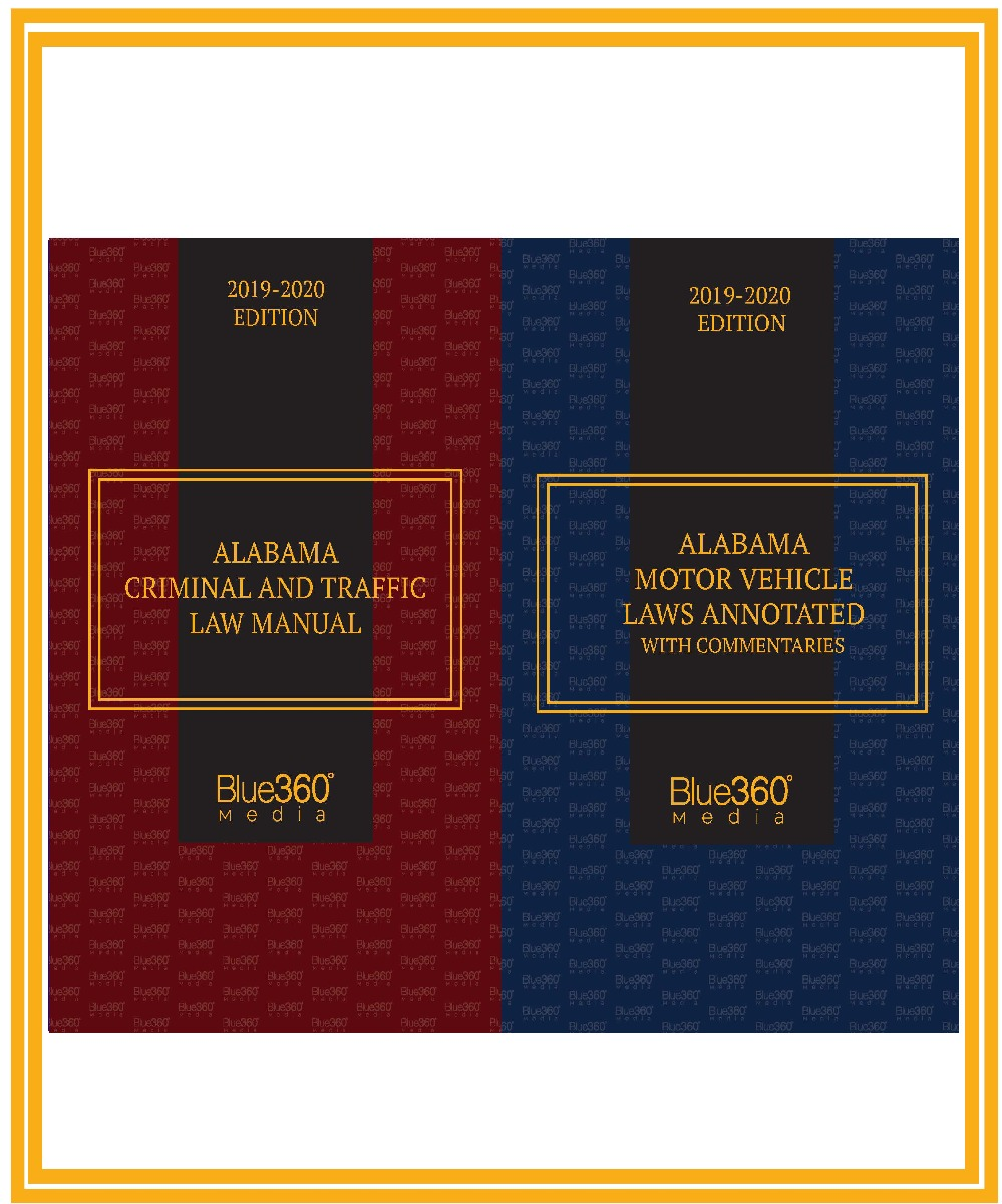 Alabama Motor Vehicle Laws Annotated and Alabama Criminal & Traffic Law Manual Combo  - 2019-2020 Edition