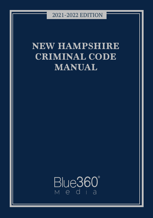 New Hampshire Criminal Code Manual 2021-2022 Edition - Pre-Order
