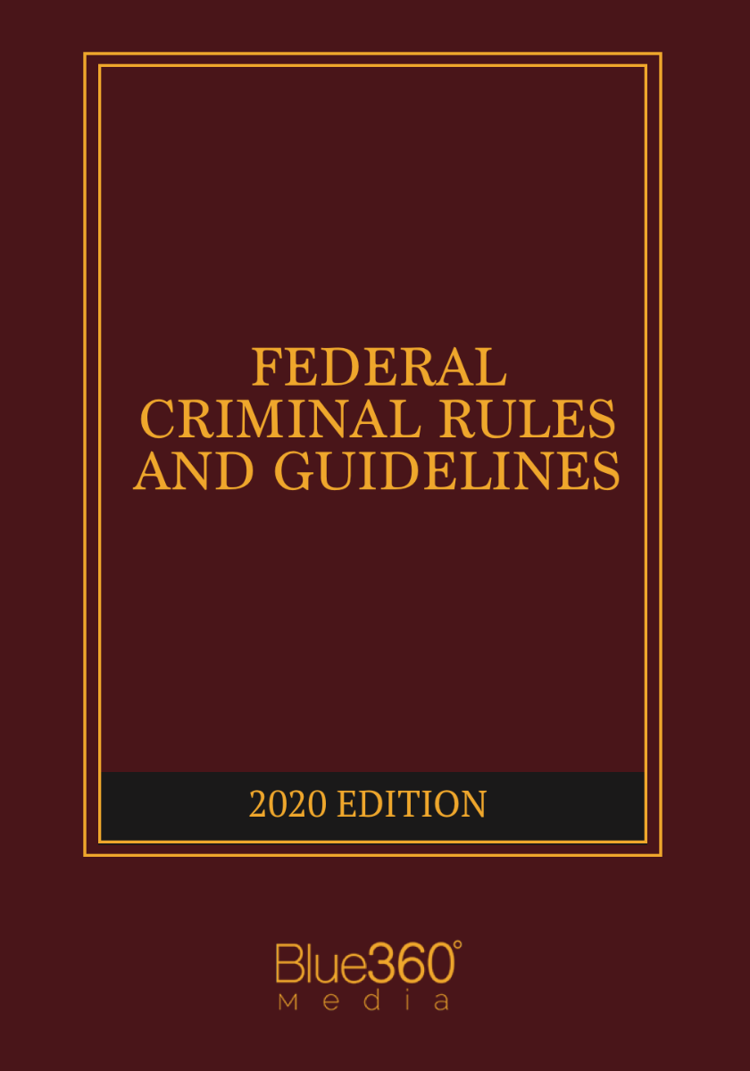 Federal Criminal Rules & Guidelines 2020 Edition - Pre-Order