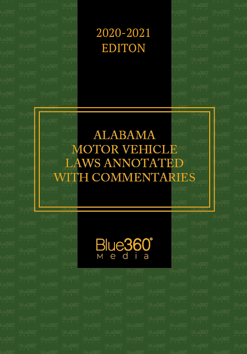 Alabama Motor Vehicle Laws Annotated 2020-2021 Edition - Pre-Order