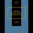 Arkansas Motor Vehicle & Traffic Laws - 2021 Edition - Pre-Order