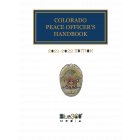 Colorado Peace Officer's Handbook with Search & Seizure Survival Guide 2021-2022 Edition