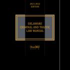 Delaware Criminal & Traffic Law Manual 2021-2022 Edition - Pre-Order