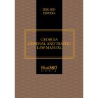 Georgia Criminal and Traffic Law Manual 2020-21 Edition