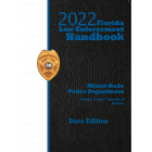 Florida Law Enforcement Handbook with Traffic Laws Reference Guide - 2022 State Edition