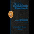 Florida Law Enforcement Handbook  2022 Miami-Dade Edition - Pre-Order