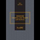 Missouri Criminal & Traffic Law Manual 2021 Edition