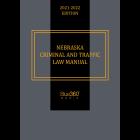 Nebraska Criminal & Traffic Law Manual 2021-2022 Edition - Pre-Order