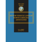 Motor Vehicle Laws of North Carolina Annotated 2021-2022 Edition - Pre-Order