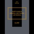 North Dakota Criminal and Traffic Law Manual 2021 Edition