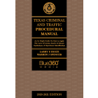 Texas Criminal & Traffic Procedural Manual 2020-2021 Edition