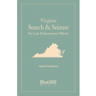 Virginia Search & Seizure Law Enforcement for Officers 12th Edition