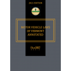 Motor Vehicle Laws of Vermont Annotated 2021 Edition - Pre-Order
