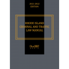 Rhode Island Criminal & Traffic Law Manual 2021-2022 Edition - Pre-Order