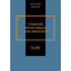 Tennessee Motor Vehicle Laws Annotated 2021-2022 Edition - Pre-Order