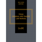 Texas Criminal and Traffic Law Manual - 2021-2022 Edition