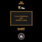 Utah Criminal & Traffic Code 2020 Edition