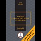 Virginia Criminal & Traffic Law Manual 2021 Edition