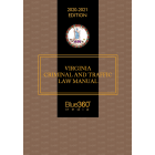 Virginia Criminal & Traffic Law Manual 2020-2021 Edition