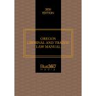 Oregon Criminal & Traffic Law Manual 2019-2020 Edition