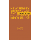 New Jersey Criminal Law & Motor Vehicle Field Guide 2020 Edition