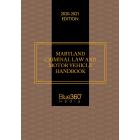 Maryland Criminal Law & Motor Vehicle Handbook 2020-2021 Edition
