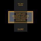 Maryland Criminal Law & Motor Vehicle Handbook 2021-2022 Edition